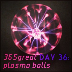 365great challenge day 36: plasma balls