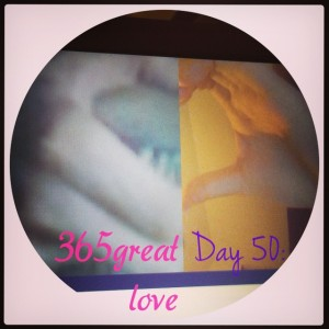 365great challenge day 50: love