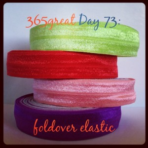 365great challenge day 73: foldover elastic