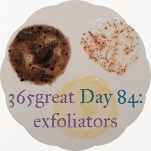 365great challenge day 84: exfoliators