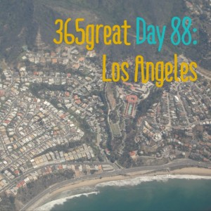 365great challenge day 88: los angeles