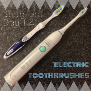 365great challenge day 114: electric toothbrushes