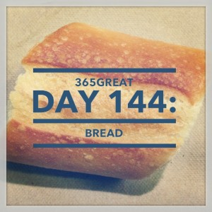 365great challenge day 144: bread