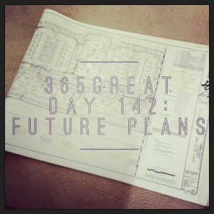 365great challenge day 142: future plans