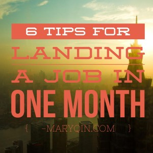 six tips for landing a job in one month at maryqin.com