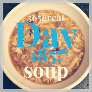 365great challenge day 185: soup