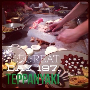 365great challenge day 197: teppanyaki