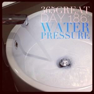 365great challenge day 186: water pressure