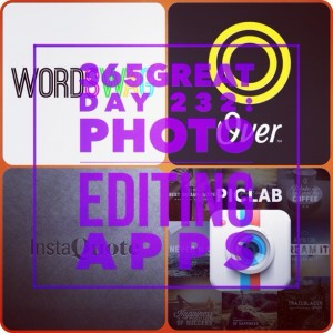 365great challenge day 232: photo editing apps