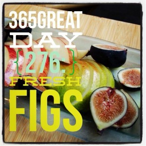 365great challenge day 276: fresh figs