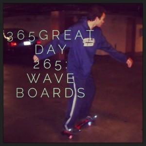 365great challenge day 265: wave boards