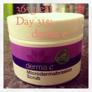 365great day 315: derma e