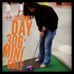 365great challenge day 306: mini golf