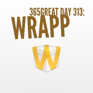365great day 313: wrapp