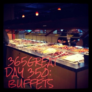 365great day 350: buffets